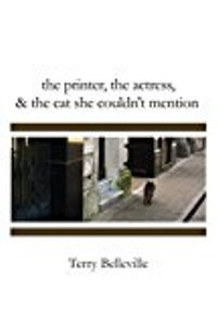 Terry Belleville's New Novel Available on Amazon! The printer, the actress & the cat she couldn't mention